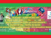 "Final do ""Euro 2016"" no Parque da Vila"